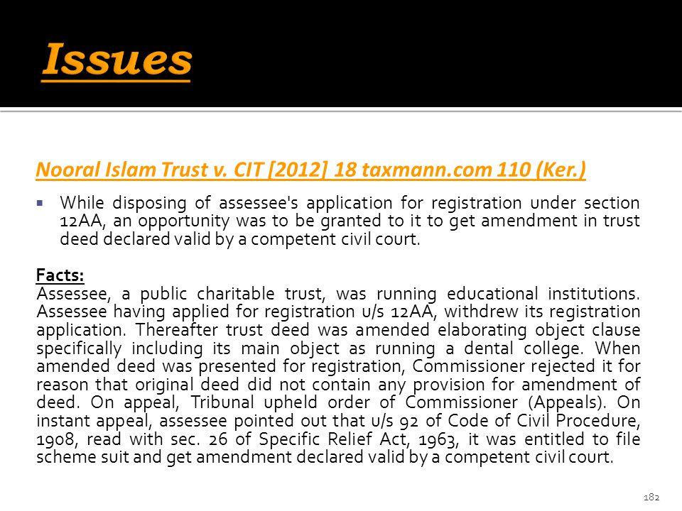 Issues Nooral Islam Trust v. CIT [2012] 18 taxmann.com 110 (Ker.)
